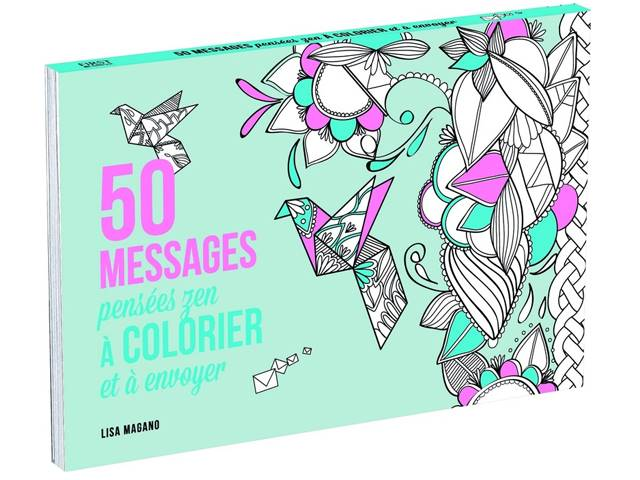 50 Messages Pensées Zen à Colorier de Lisa Magano