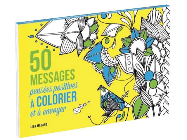 50 Messages Pensées Positives à Colorier de Lisa Magano